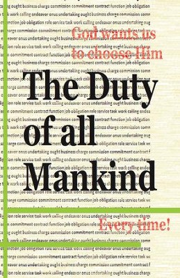 The Duty of All Mankind: God Wants Us to Choose Him Every Time! - eBook  -     By: Arrion Grosvenor