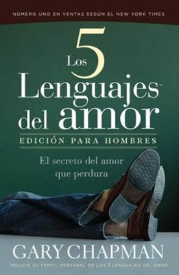 Los Cinco Lenguajes Del Amor: Edici&#243n Para Hombres  (The Five Love Languages: Men's Edition)  -     By: Gary Chapman
