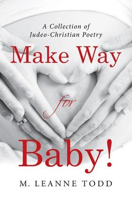 Make Way for Baby!: A Collection of Judeo-Christian Poetry - eBook  -     By: M. Leanne Todd
