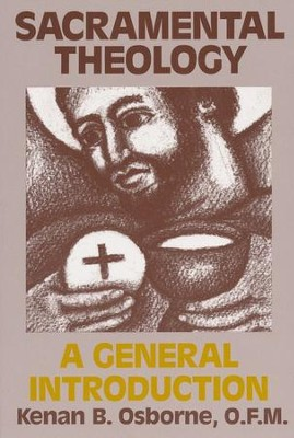 Sacramental Theology: A General Introduction  -     By: Kenan B. Osborne