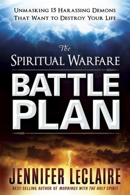 The Spiritual Warfare Battle Plan: Unmasking 14 Harrassing Demons That Want to Destroy Your Life - eBook  -     By: Jennifer LeClaire