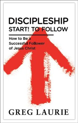 Discipleship, Start! To Follow: How to Be a Successful Follower of Jesus Christ  -     By: Greg Laurie