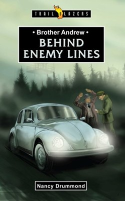 Brother Andrew: Behind Enemy Lines  -     By: Nancy Drummond