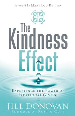 The Kindness Effect: Experience the Power of Irrational Giving - eBook  -     By: Jill Donovan