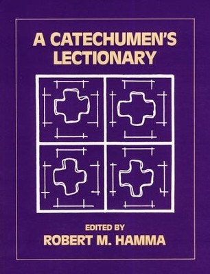 A Catechumen's Lectionary   -     Edited By: Robert M. Hamma     By: Robert Hamma