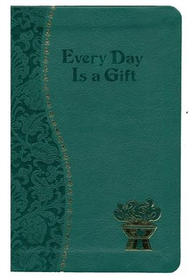 Every Day is a Gift, Imitation Leather, Green  -     By: Frederick Schroeder