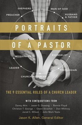 Portraits of a Pastor: The 9 Essential Roles of a Church Leader - eBook  -     Edited By: Jason K. Allen     By: Jason K. Allen(Ed.)