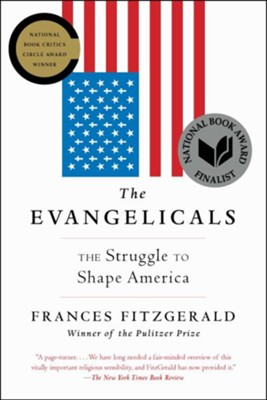 The Evangelicals: The Struggle to Shape America  -     By: Frances Fitzgerald