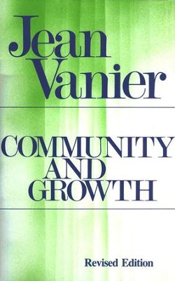 Community and Growth, Revised Edition Together  -     By: Jean Vanier