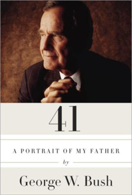 41: A Portrait of My Father unabridged audiobook on CD   -     Narrated By: George W. Bush     By: George W. Bush