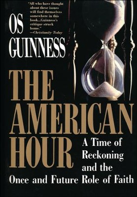 The American Hour   -     By: Os Guinness