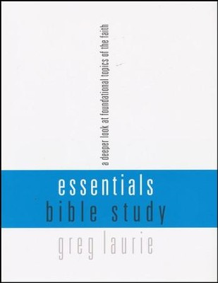 Essentials Bible Study: A Deeper Look at Foundational Topics of the Faith  -     By: Greg Laurie