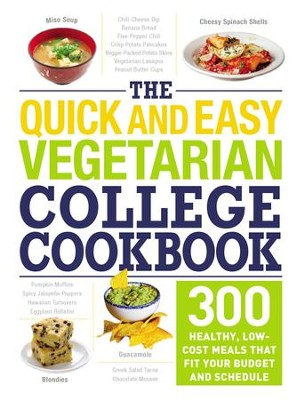 The Quick and Easy Vegetarian College Cookbook: 300 Healthy, Low-Cost Meals That Fit Your Budget and Schedule - eBook  -     By: Adams Media