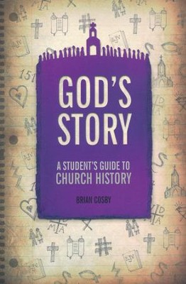 God's Story: A Student's Guide to Church History  -     By: Brian Cosby