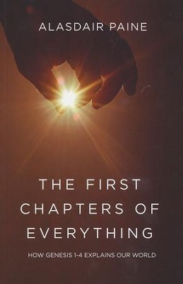 The First Chapters of Everything  -     By: Alasdair Paine