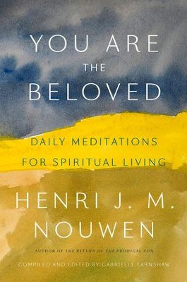 You Are Beloved: 365 Daily Readings from Henri Nouwen - eBook  -     By: Henri J.M. Nouwen