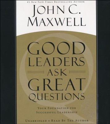 Good Leaders Ask Great Questions: Your Foundation For Successful Leadership, Audio CD  -     By: John Maxwell