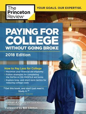 Paying for College Without Going Broke, 2018 Edition - eBook  -     By: Kalman Chany