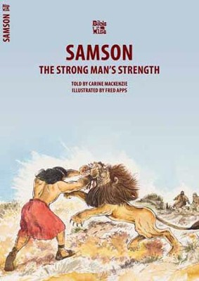 Samson: The Strong Man of Faith  -     By: Carine MacKenzie