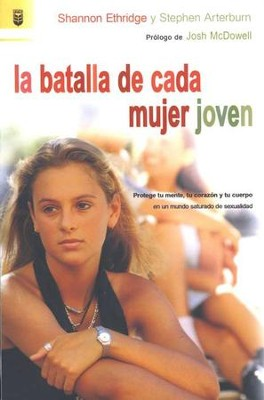 La Batalla de Cada Mujer Joven  (Every Young Woman's Battle)  -     By: Shannon Ethridge, Stephen Arterburn