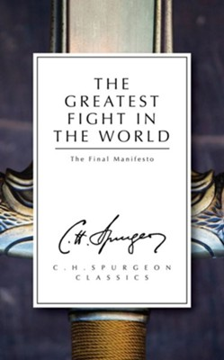 The Greatest Fight in the World: The Final Manifesto  -