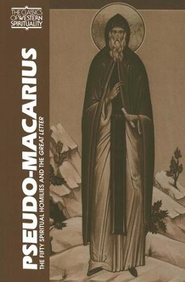 Pseudo-Macarius: The Fifty Spiritual Homilies and The Great Letter (Classics of Western Spirituality)  -     Edited By: George A. Maloney     Translated By: George A. Maloney     By: Pseudo-Macarius