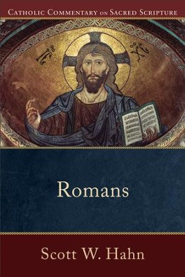 Romans (Catholic Commentary on Sacred Scripture) - eBook  -     By: Scott W. Hahn, Peter Williamson, Mary Healy