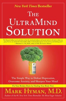 The UltraMind Solution: Fix Your Broken Brain by Healing Your Body First - eBook  -     By: Mark Hyman M.D.