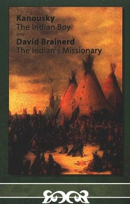 Kanousky, the Indian Boy and Brainerd, the Indian's Missionary  -     By: Ralph Bouma