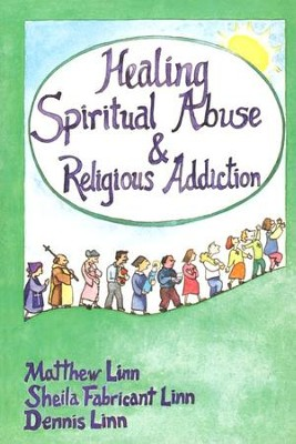 Healing Spiritual Abuse & Religious Addiction  -     By: Dennis Linn