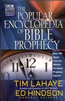 The Popular Encyclopedia of Bible Prophecy: Over 150 Topics from the World's Foremost Prophecy Experts  -     Edited By: Tim LaHaye, Ed Hindson     By: Tim LaHaye & Ed Hindson, eds.