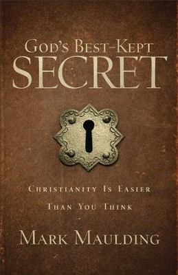God's Best-Kept Secret: Christianity Is Easier Than You Think - eBook  -     By: Mark Maulding