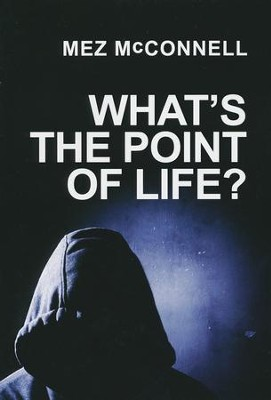 What's The Point of Life?  -     By: Mez McConnell