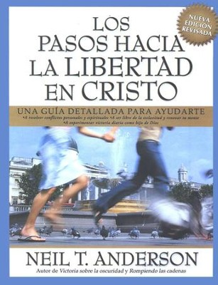 Los Pasos Hacia la Libertad en Cristo  (The Steps to Freedom in Christ)  -     By: Neil T. Anderson