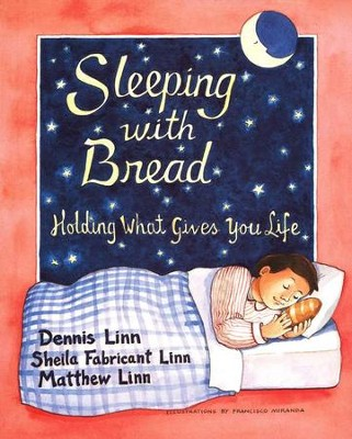Sleeping with Bread: Holding What Gives You  Life  -     By: Dennis Linn
