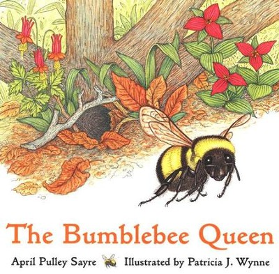 The Bumblebee Queen   -     By: April Pulley Sayre