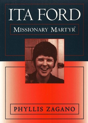 Ita Ford: Missionary Martyr   -     By: Phyllis Zangano