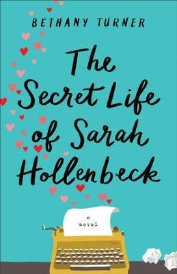 The Secret Life of Sarah Hollenbeck - eBook  -     By: Bethany Turner