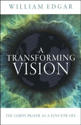 A Transforming Vision  -     By: William Edgar
