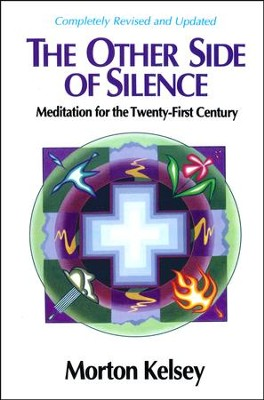 The Other Side of Silence: Meditation for the  Twenty-first Century   -     By: Morton Kelsey