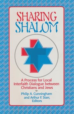 Sharing Shalom: A Process for Local Interfaith Dialogue Between Christians & Jews  -     By: Philip Cunningham