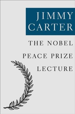 The Nobel Peace Prize Lecture - eBook  -     By: Jimmy Carter