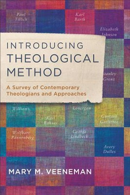 Introducing Theological Method: A Survey of Contemporary Theologians and Approaches - eBook  -     By: Mary M. Veeneman