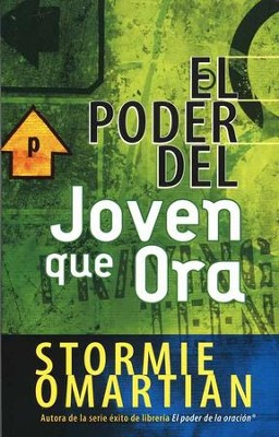 El Poder del Joven que Ora  (The Power of a Praying Teen)  -     By: Stormie Omartian