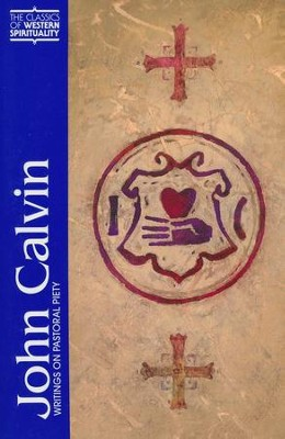 John Calvin: Writings on Pastoral Piety (Classics of Western Spirituality)  -     Edited By: Elsie Anne McKee     By: John Calvin