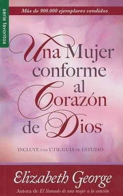 Una Mujer Conforme al Corazón de Dios  (A Woman After God's Own Heart)  -     By: Elizabeth George