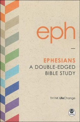 TH1NK LifeChange Ephesians: A Double-Edged Bible Study  -
