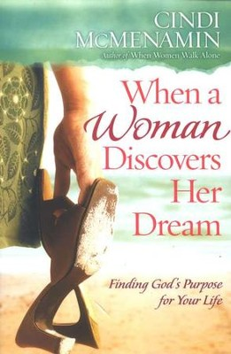 When a Woman Discovers Her Dream: Finding God's Purpose for Your Life  -     By: Cindi McMenamin