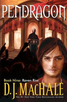 Raven Rise, Pendragon #9  -     By: D.J. MacHale