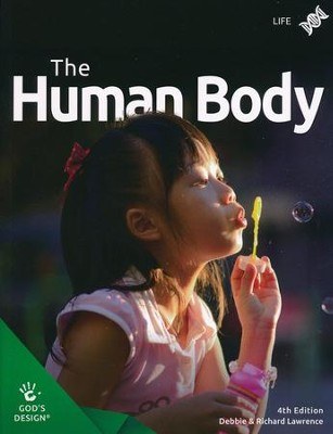 God's Design for Life: The Human Body Student Text (4th  Edition)  -     By: Debbie Lawrence, Richard Lawrence
